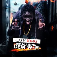 We Nu Inna Dem War — Cash King