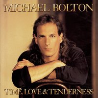 Time, Love & Tenderness — Michael Bolton