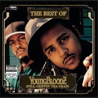 The Best Of YoungBloodZ - Still Grippin' Tha Grain — Youngbloodz