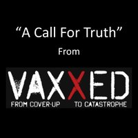"A Call for Truth (From ""Vaxxed: From Cover-up to Catastrophe"") — Mark Kranjcec"