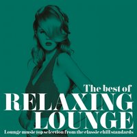 The Best of Relaxing Lounge — сборник