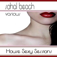 Sohal Beach House Sexy Sessions — сборник