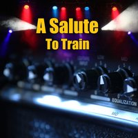 A Salute To Train — Drops Of Jupiter