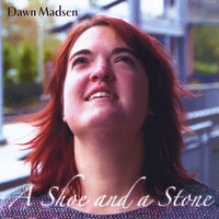A Shoe and a Stone — Dawn Madsen