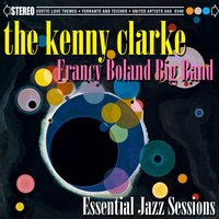 Essential Jazz Sessions — The Kenny Clarke - Francy Boland Big Band