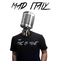 The Mic Is Mine — Mad italy