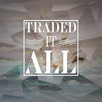 Traded It All — Matt Fawcett