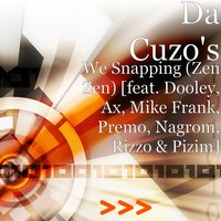 We Snapping (Zen Zen) — Rizzo, Mike Frank, Premo, AX, Dooley, Nagrom