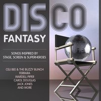 Disco Fantasy - Songs Inspired by Stage, Screen & Superheroes — сборник