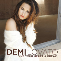 Give Your Heart A Break — Demi Lovato, Greatest Hits 2012
