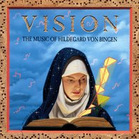 Vision / The Music Of Hildegard Von Bingen — Emily Van Evera, Хильдегарда Бингенская, Sister Germaine Fritz