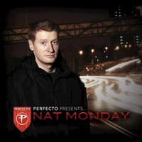 Perfecto Presents: Nat Monday — Nat Monday