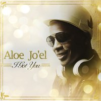 I Got You — Aloe Jo'el