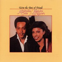 We're The Best Of Friends — Natalie Cole, Peabo Bryson