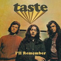 I'll Remember — Taste