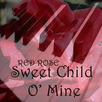 Sweet Child O Mine — Red Rose