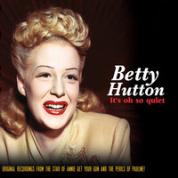 It's Oh So Quiet! (Best Of) — Betty Hutton