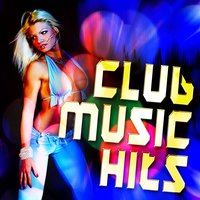 Club Music Hits (Hot & Urban Fresh Beats Energy Dance Fixx) — Pop Loco
