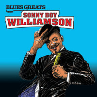 Blues Greats: Sonny Boy Williamson — Sonny Boy Williamson