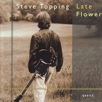 Late Flower — Steve Topping