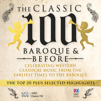 The Classic 100 – Baroque And Before: The Top 20 And Selected Highlights — сборник