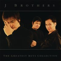 Greatest Hits Collection — J Brothers