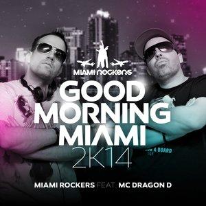 Miami Rockers, MC Dragon D. - Good Morning Miami 2K14