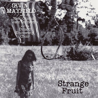 Strange Fruit — Irvin Mayfield, New Orleans Jazz Orchestra, Dillard University Choir
