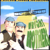 The Wright Brothers — Rainbow Puppet Productions