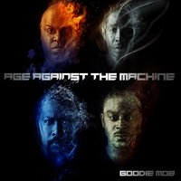 Age Against The Machine — Goodie Mob