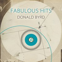 Fabulous Hits — Donald Byrd