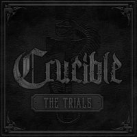 The Trials — Crucible