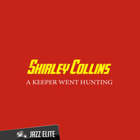 A Keeper Went Hunting — Shirley Collins