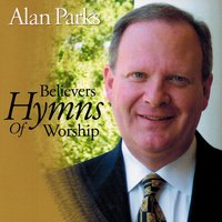 Believers Hymns of Worship — Alan Parks