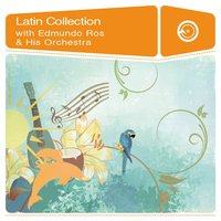 Latin Collection — Edmundo Ros and His Orchestra