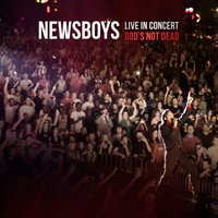 Live in Concert: God's Not Dead — Newsboys