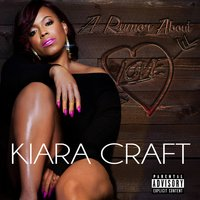 A Rumor About Love — Kiara Craft