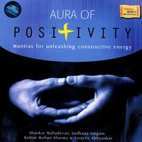 Aura Of Positivity - Mantras For Unleashing Constructive Energy — сборник
