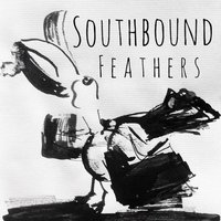 Feathers — Southbound
