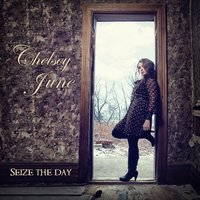 Seize the Day — Chelsey June