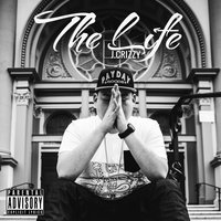 The Life — J.Crizzy