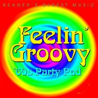 Feelin' Groovy: '60s Party Pad — сборник