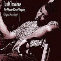 The Double Bassist in Jazz — Paul Chambers
