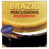 Brazil Percussions: Batucada — Padre Miguel, Drums Society