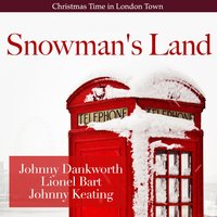 Snowman's Land - Christmas Time in London Town — Ирвинг Берлин
