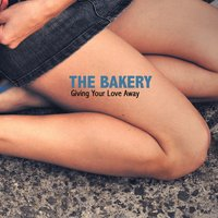 Giving Your Love Away — The Bakery