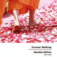 Forever Walking — Arise, Maxthe Million