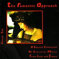 The Romantic Approach, Vol. 2: A Special Collection of Classical Music from Italy and France — Czecho-Slovak Radio Symphony Orchestra, Kodály Quartet, Rossini Ensemble, Failoni Orchestra, Camerata Transylvanica