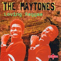 Loving Reggae — The Maytones