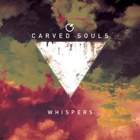 Whispers — Carved Souls